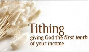 Tithing is a giving God the first tenth of your income